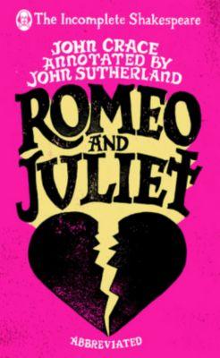 The Incomplete Shakespeare: Romeo & Juliet, John Crace, John Sutherland