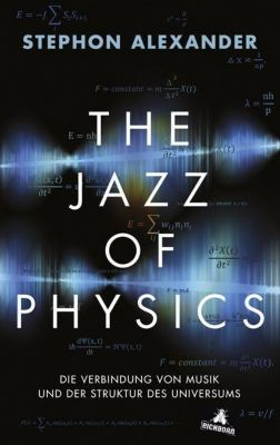The Jazz of Physics, Stephon H. S. Alexander