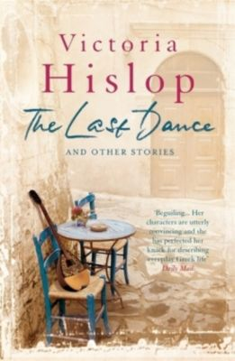 The Last Dance and Other Stories, Victoria Hislop