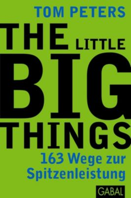 The Little Big Things, Tom Peters