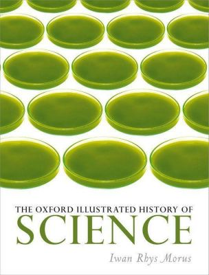 The Oxford Illustrated History of Science, Iwan Rhys Morus