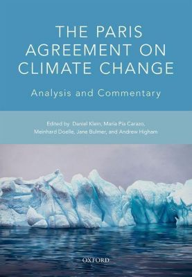 The Paris Agreement on Climate Change, Daniel Klein, Maria Pia Carazo, Meinhard Doelle, Jane Bulmer, Andrew Higham
