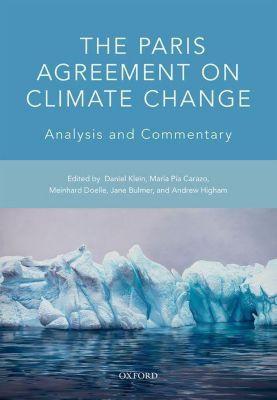 The Paris Agreement on Climate Change, Daniel Klein, Maria Pia Carazo, Meinhard Doelle, Jane Bulmer, Andrew Higham