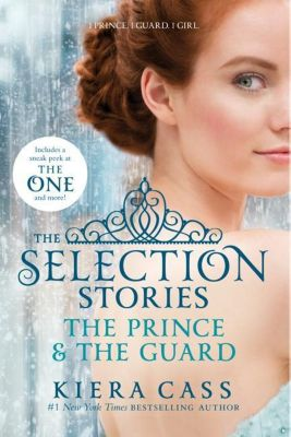 The Selection Stories - The Prince & The Guard, Kiera Cass