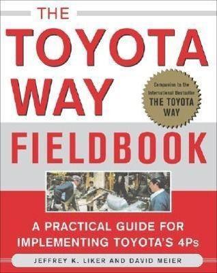 The Toyota Way Fieldbook, Jeffrey K. Liker, David P. Meier