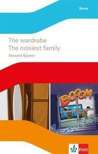 The wardrobe / The noisiest family, m. Audio-CD, Howard Raynor