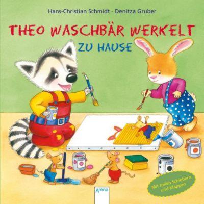 Theo Waschbär werkelt. Zu Hause, Hans-Christian Schmidt