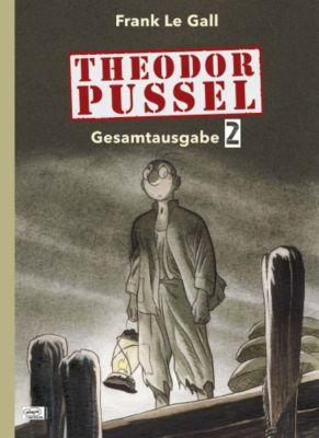 Theodor Pussel Gesamtausgabe, Frank Le Gall