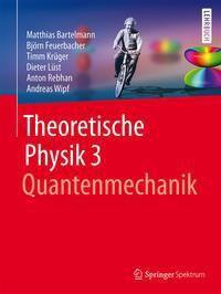 Theoretische Physik, Matthias Bartelmann, Björn Feuerbacher, Timm Krüger, Dieter Lüst, Anton Rebhan, Andreas Wipf