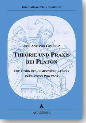 Theorie und Praxis bei Platon, José Antonio Giménez Salinas.