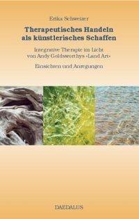 Therapeutisches Handeln als künstlerisches Schaffen, Erika Schweizer