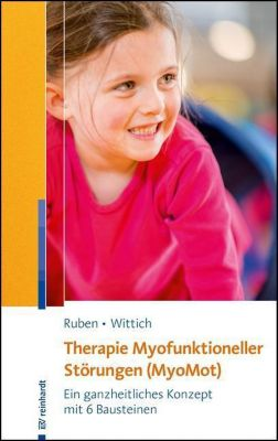 Therapie Myofunktioneller Störungen (MyoMot), Laura Ruben, Constanze Wittich