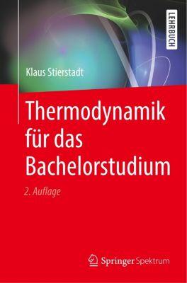 Thermodynamik für das Bachelorstudium, Klaus Stierstadt