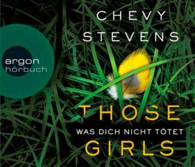 Those Girls - Was dich nicht tötet, 6 Audio-CDs, Chevy Stevens