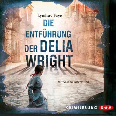 Timothy Wilde Band 2: Die Entführung der Delia Wright (6 Audio-CDs), Lyndsay Faye