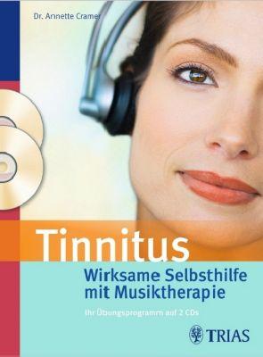 Tinnitus, Wirksame Selbsthilfe mit Musiktherapie, m. 2 Audio-CDs, Annette Cramer
