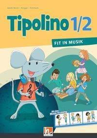 Tipolino 1/2 - Fit in Musik, Ausgabe D - Schülerbuch, Kurt Rohrbach, Stephanie Jakobi-Murer, Katrin-Uta Ringger