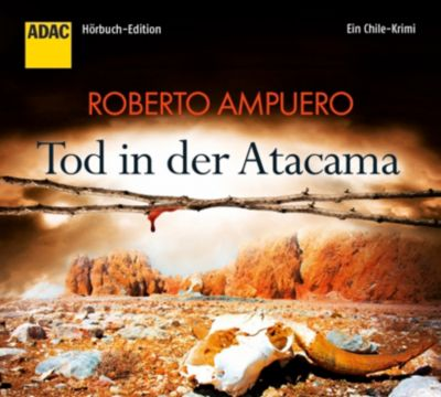 Tod in der Atacama, 5 Audio-CDs, Roberto Ampuero