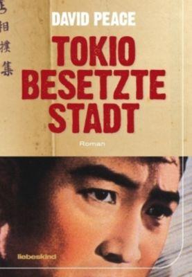 Tokio, besetzte Stadt, David Peace