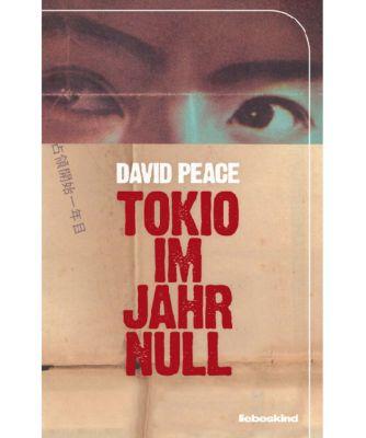 Tokio Trilogie Band 1: Tokio im Jahr Null, David Peace