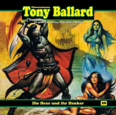 Tony Ballard - Die Hexe und ihr Henker, 1 Audio-CD, A. F. Morland