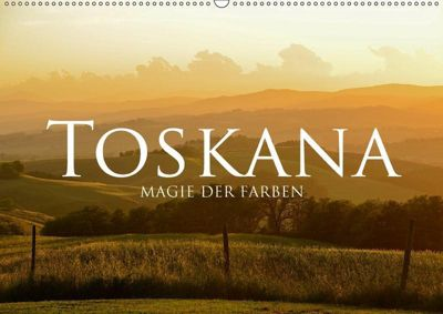 Toskana - Magie der Farben (Wandkalender 2019 DIN A2 quer), Fabian Keller