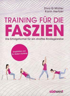 Training für die Faszien, Divo G. Müller, Karin Hertzer