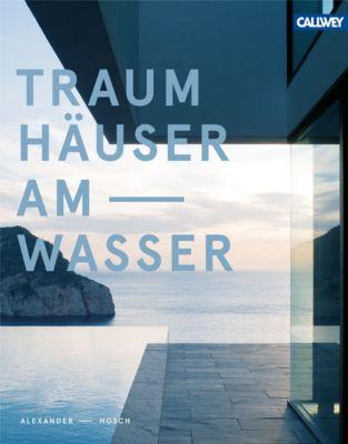 Traumhäuser am Wasser, Alexander Hosch