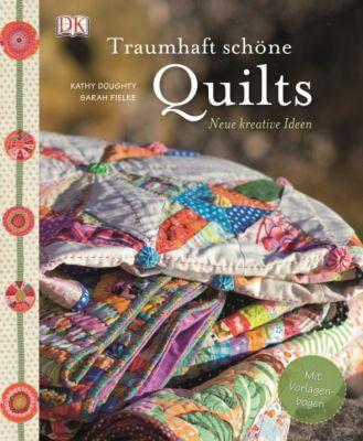 Traumhaft schöne Quilts, Kathy Doughty, Sarah Fielke