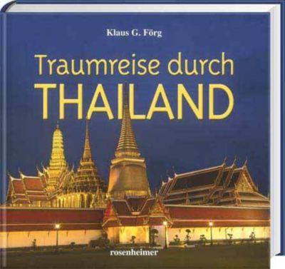 Traumreise durch Thailand, Klaus G. Förg