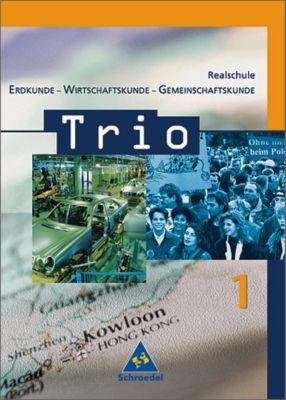 Trio, Erdkunde-Wirtschaftskunde-Gemeinschaftskunde, Realschule Baden-Württemberg: Bd.1 5./6. Schuljahr