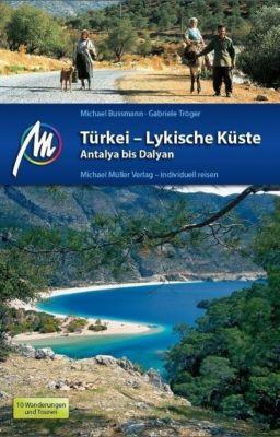 Türkei - Lykische Küste Antalya bis Dalyan, Michael Bussmann, Gabriele Tröger