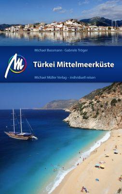 Türkei, Mittelmeerküste, Michael Bussmann, Gabriele Tröger