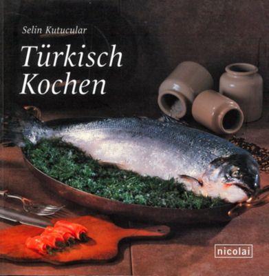 Türkisch Kochen, Selin Kutucular
