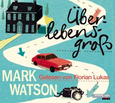 Überlebensgroß, 5 Audio-CDs, Mark Watson