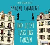 Und jetzt lass uns tanzen, 4 Audio-CDs, Karine Lambert