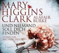 Und niemand soll dich finden, 6 Audio-CDs, Mary Higgins Clark, Alafair Burke