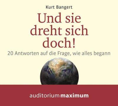 Und sie dreht sich doch!, 1 Audio-CD, Kurt Bangert