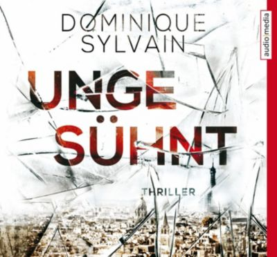 Ungesühnt, 5 Audio-CDs, Dominique Sylvain