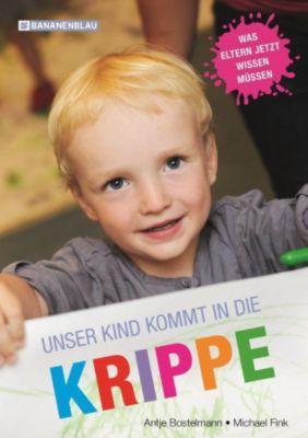 Unser Kind kommt in die Krippe, Antje Bostelmann, Michael Fink