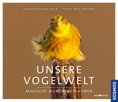 Unsere Vogelwelt, Hans-Wolfgang Helb, Rosl Rössner
