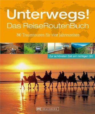 Unterwegs! Das ReiseRoutenBuch, Klaus Viedebantt, Roland F. Karl, Jochen Müssig, Wolfgang R. Weber, Friedrich W. Horlacher