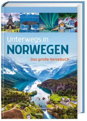 Unterwegs in Norwegen - Das grosse Reisebuch