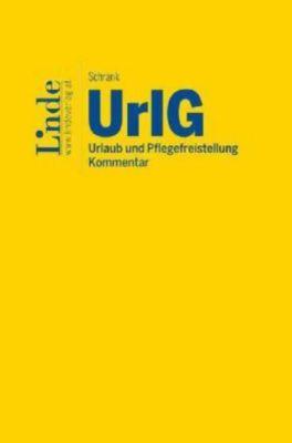 UrlG Urlaub und Pflegefreistellung, Kommentar (f. Österreich), Franz Schrank