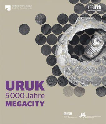 Uruk, 5000 Jahre Megacity