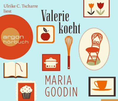 Valerie kocht, 5 Audio-CDs, Maria Goodin