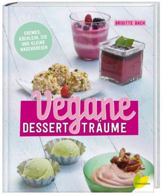 Vegane Dessertträume, Brigitte Bach