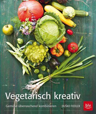 Vegetarisch kreativ, Dusko Fiedler, Elke von Radziewsky