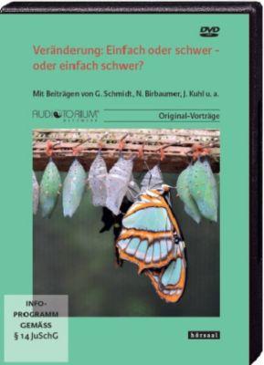 Veränderung: Einfach oder schwer - oder einfach schwer?, DVD, Gunther Schmidt, Niels Birbaumer, Julius Kuhl, Sonja Radatz