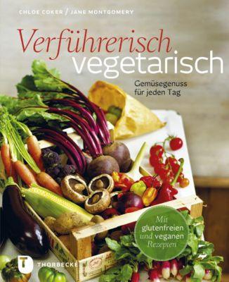 Verführerisch vegetarisch, Chloe Coker, Jane Montgomery